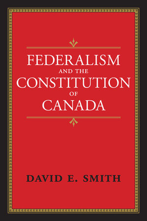 Vignette du livre Federalism and the Constitution of Canada