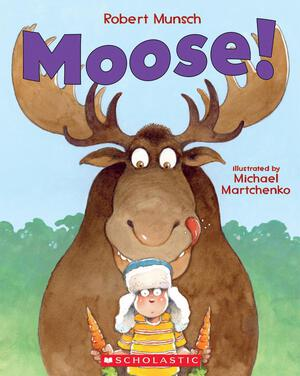 Moose! - Robert Munsch