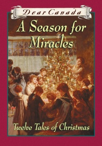 Vignette du livre Dear Canada: A Season for Miracles