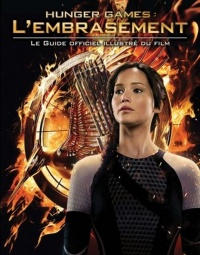 Vignette du livre Hunger Games: L'embrasement : Le Guide officiel illustré du film