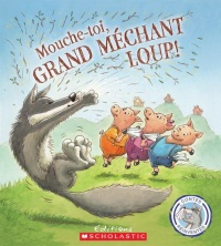 Mouche-toi, grand méchant loup! - Steve Smallman, Bruno Merz