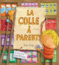 Colle à parents (La) - Kes Gray, Lee Wildish