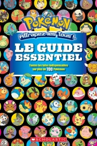 Pokémon, le guide essentiel