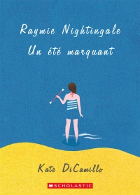 Raymie Nightingale. Un été marquant - Kate DiCamillo