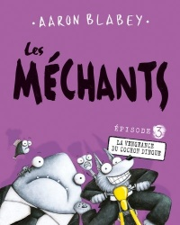 Les méchants T.3 : La vengeance du cochon dingue - Aaron Blabey
