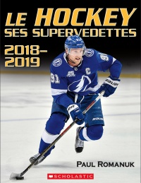 Le hockey : ses supervedettes 2018-2019 - Paul Romanuk