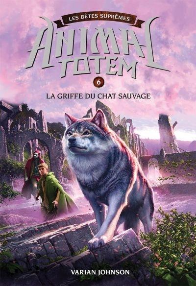 Coloriage Animaux Totem.Animal Totem Les Betes Supremes T 6 La Griffe Du Chat Sauvage Par