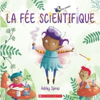 Vignette du livre La fée scientifique - Ashley Spires