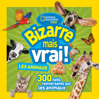 Vignette du livre Bizarre mais vrai! Les animauxNational Geographic Kids: Weird But True! Animals
