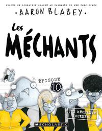 Vignette du livre Les méchants : N° 10 - Une méchante journée!The Bad Guys #10: The Bad Guys in the Baddest Day Ever