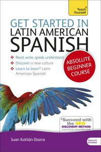 Vignette du livre Get Started in Latin American Spanish Absolute Beginner Course