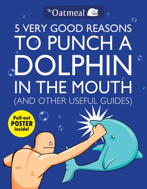 Vignette du livre 5 Very Good Reasons to Punch a Dolphin in the Mouth (And Other Useful Guides)