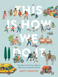 Vignette du livre This Is How We Do It: One Day in the Lives of Seven Kids from around the World (Easy Reader Books, Children Around the World Books, Preschool Prep Books)THIS IS HOW WE DO IT: ONE DAY