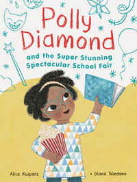 Vignette du livre Polly Diamond and the Super Stunning Spectacular School Fair: Book 2 (Book Series for Kids, Polly Diamond Book Series, Books for Elementary School Kids)