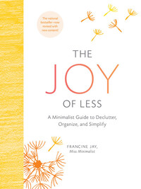 Vignette du livre The Joy of Less: A Minimalist Guide to Declutter, Organize, and Simplify - Updated and Revised (Minimalism Books, Home Organization Books, Decluttering Books House Cleaning Books)