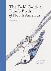 Vignette du livre The Field Guide to Dumb Birds of North America (Bird Books, Books for Bird Lovers, Humor Books)