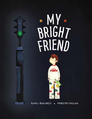 My Bright FriendUn ami lumineux - Simon Boulerice