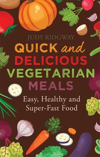 Vignette du livre Quick and Delicious Vegetarian Meals