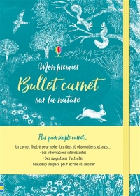 Vignette du livre Mon premier bullet carnet sur la nature - Ruth Brocklehurst, Briony May Smith, Jane McGuinness