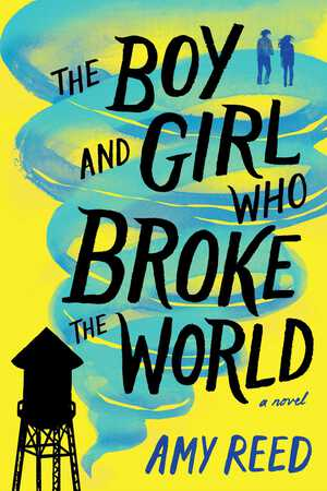 Vignette du livre The Boy and Girl Who Broke the World