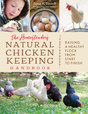 Vignette du livre The Homesteader's Natural Chicken Keeping Handbook