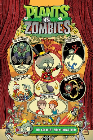 Vignette du livre Plants vs. Zombies Volume 9: The Greatest Show Unearthed