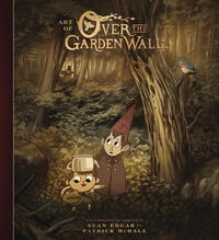 Vignette du livre The Art of Over the Garden Wall