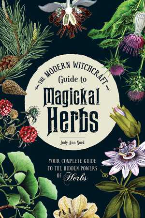 Vignette du livre The Modern Witchcraft Guide to Magickal Herbs