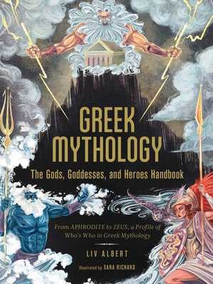 Vignette du livre Greek Mythology: The Gods, Goddesses, and Heroes Handbook