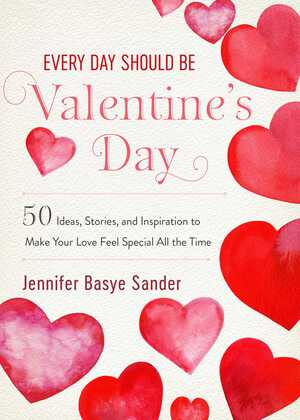 Vignette du livre Every Day Should be Valentine's Day
