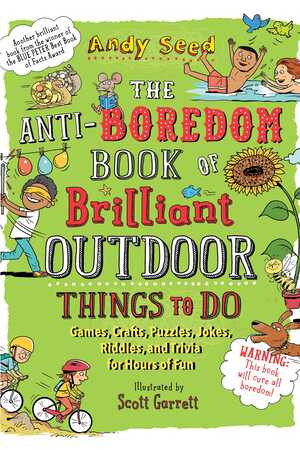 Vignette du livre The Anti-Boredom Book of Brilliant Outdoor Things to Do