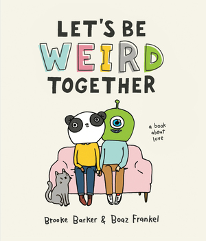 Vignette du livre Let's Be Weird Together