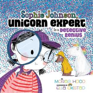 Vignette du livre Sophie Johnson, Unicorn Expert, Is a Detective Genius