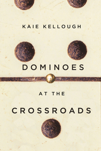 Vignette du livre Dominoes at the Crossroads - Kaie Kellough