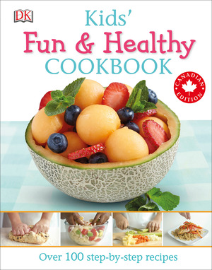 Vignette du livre Kids' Fun and Healthy Cookbook Canadian Edition