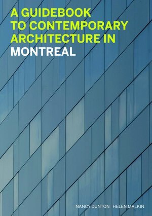 Vignette du livre A Guidebook to Contemporary Architecture in Montreal