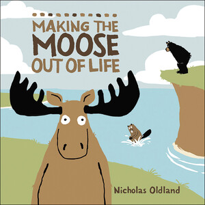 Vignette du livre Making the Moose Out of Life