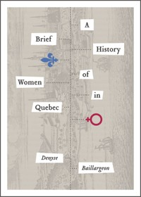 Vignette du livre A Brief History of Women in Quebec