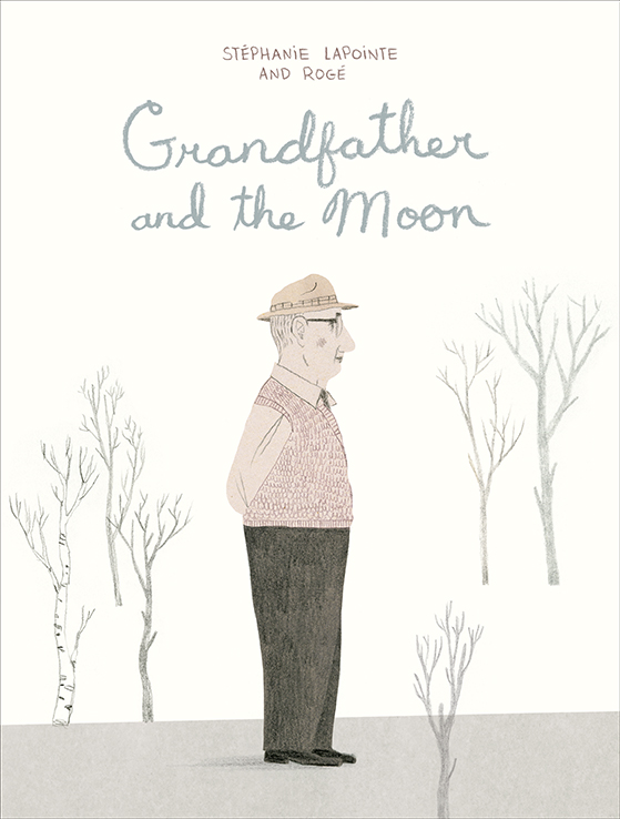 Grandfather and the Moon - Stéphanie Lapointe