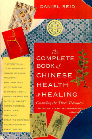 Vignette du livre The Complete Book of Chinese Health and Healing