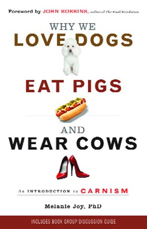 Vignette du livre Why We Love Dogs, Eat Pigs, and Wear Cows