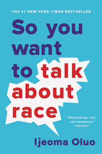 Vignette du livre So You Want to Talk About Race - Ijeoma Oluo