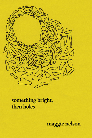 Vignette du livre Something Bright, Then Holes