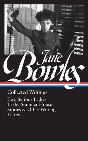 Vignette du livre Jane Bowles: Collected Writings (LOA #288)