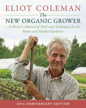 Vignette du livre The New Organic Grower, 3rd Edition