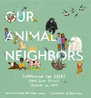 Vignette du livre Our Animal Neighbors - Matthieu Ricard, Jason Gruhl