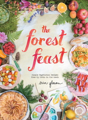 Vignette du livre The Forest Feast: Simple Vegetarian Recipes from My Cabin in the Woods