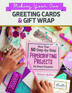 Vignette du livre Making Your Own Greeting Cards & Gift Wrap