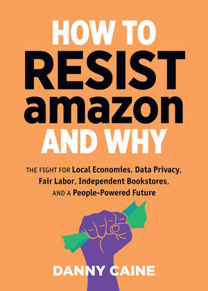 Vignette du livre How to Resist Amazon and Why