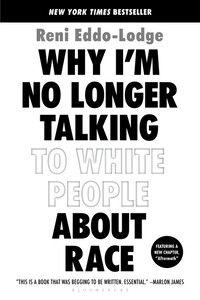 Vignette du livre Why I'm No Longer Talking to White People About Race